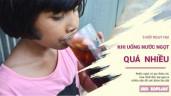 Ngày Tết, cha mẹ cần hạn chế cho bé uống nước ngọt vì tiềm tàng 5 nguy hại sau đây