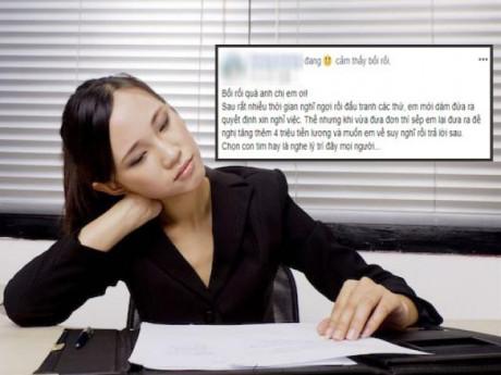 Nộp đơn xin nghỉ việc thì sếp đề nghị tăng lương, quyết định sao cho sáng suốt nhất?