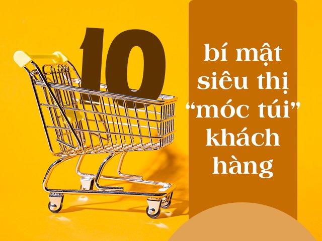 Lật tẩy 10 bí mật siêu thị móc túi khách hàng ngày, xem ngay để không cạn ví