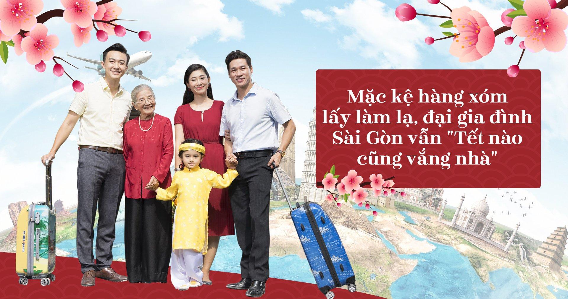 Mặc kệ hàng xóm lấy làm lạ, đại gia đình Sài Gòn vẫn chọn amp;#34;Tết nào cũng vắng nhàamp;#34; - 1