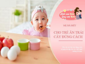 Băn khoăn trẻ ăn trái cây trước hay sau bữa ăn: Chuyên gia mách thời điểm hấp thu tốt nhất