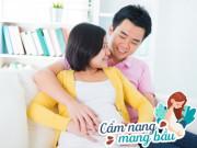 Vợ mang bầu, có những điều chồng nhất định phải biết để đón con chào đời an toàn