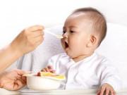 Làm mẹ - Ăn dặm sai cách, bé có thể bị thiếu dưỡng chất và dễ mắc bệnh