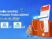 Phương thức thanh toán Ví AirPay đã có mặt trên Shopee