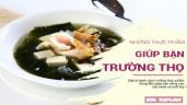 Top 4 thực phẩm giúp trường thọ, chợ Việt bày bán đầy rẫy