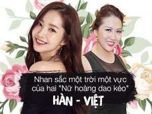 Nhan sắc một trời một vực của hai Nữ hoàng dao kéo Việt - Hàn, tất cả do đâu?
