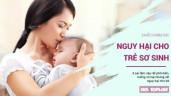 5 kiểu chăm sóc trẻ sơ sinh có thể gây nguy hại cho bé