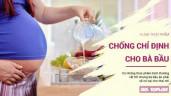 5 loại thực phẩm bình thường bổ dưỡng nhưng bà bầu cần tránh ăn tuyệt đối