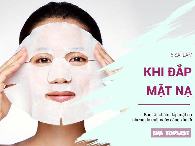 5 sai lầm thường gặp khiến việc chăm chỉ đắp mặt nạ của bạn lại làm hại cho da