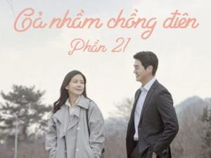 Gả nhầm chồng điên (Phần 21)
