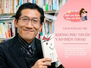 Nhà giáo dục Yoshihiko Morotomi: 8 quy tắc để trẻ không thành nô lệ của điện thoại thông minh