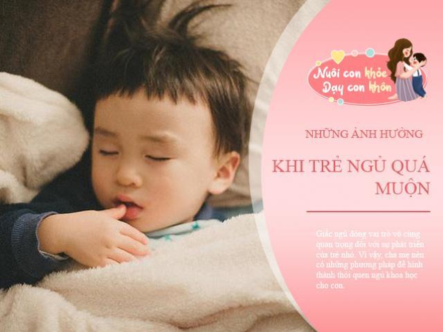 Trẻ ngủ sau 22 giờ, tác hại khôn lường: Chiều cao, IQ và não bộ đều bị ảnh hưởng