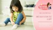 Trẻ tự lập sớm nhờ cách dạy độc đáo của mẹ, bé 3 tuổi có thể làm được