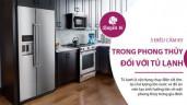 5 điều cấm kỵ trong trong phong thủy đối với tủ lạnh, gia chủ cần tuyệt đối chú ý