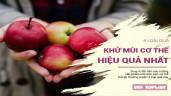 4 loại thực phẩm đã ngon còn giúp bạn khử sạch mùi hôi cơ thể