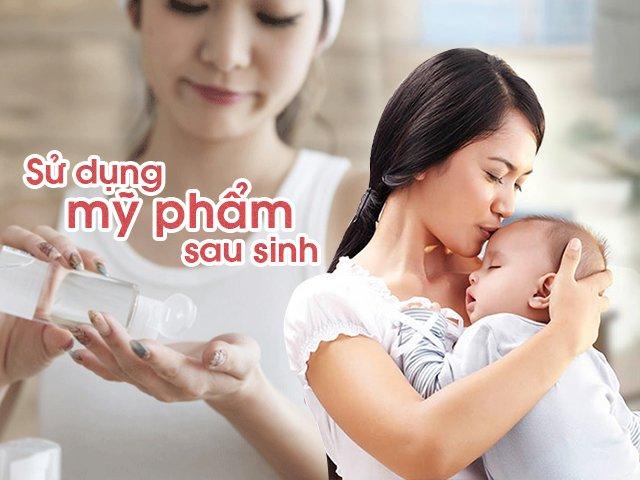 Sử dụng mỹ phẩm sau sinh: Đây là những điều mẹ bỉm sữa nên biết!
