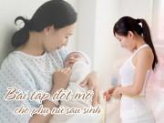Chỉ 20 phút/ngày tập theo các bài tập này, các mẹ sau sinh sẽ sớm có body thon gọn