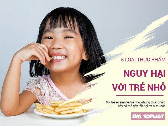 5 thực phẩm nguy hại với trẻ nhỏ mà cha mẹ cứ vô tư cho ăn