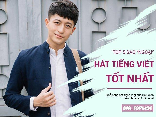 Quên Hari Won đi, đây mới là 5 nghệ sĩ ngoại hát tiếng Việt tốt nhất showbiz nước nhà