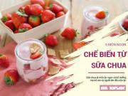 Clip Eva - Biến hóa với 5 món ăn từ sữa chua siêu ngon giúp da căng mịn