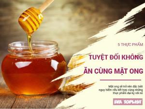 Mật ong rất tốt nhưng ăn cùng 5 thực phẩm này sẽ trở thành chất độc nguy hiểm