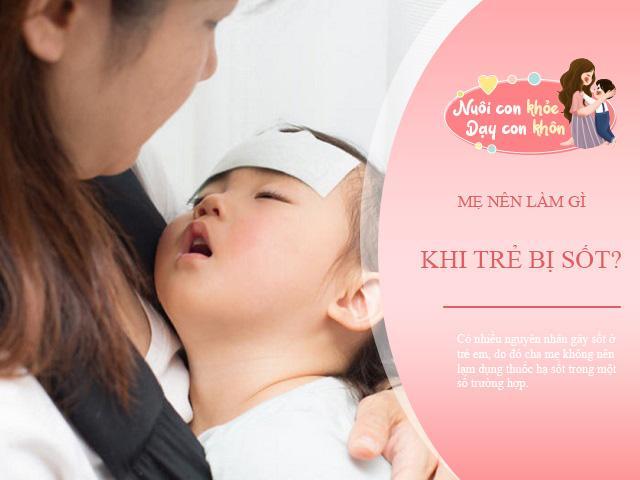 Trẻ bị sốt? Bác sĩ Bệnh viện Nhi đồng 2 hướng dẫn mẹ cách hạ sốt nhanh, đúng nhất