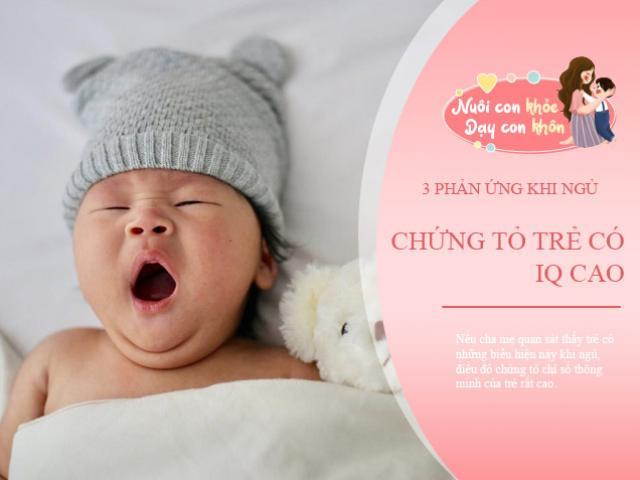 Trẻ có 3 biểu hiện đặc biệt này khi đi ngủ chứng tỏ IQ cao, mẹ quan sát con ngay