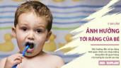 5 sai lầm cha mẹ dễ mắc phải gây hại cho hàm răng của bé