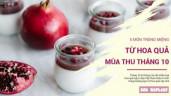 Tuyển tập 5 món tráng miệng nấu từ 5 loại quả mùa Thu tháng 10