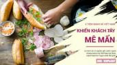 5 quán bánh mì được khách Tây rỉ tai nhất định phải ăn khi tới Việt Nam