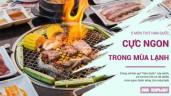 Gió mùa Đông Bắc về, thưởng thức ngay 5 món thịt ngon mùa lạnh Hàn Quốc này