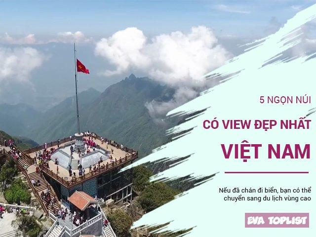 Nếu đã chán du lịch biển, hãy tới 5 ngọn núi này và hưởng các góc view tuyệt vời